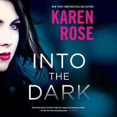 Into the Dark Audiobook, by Karen Rose