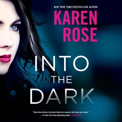 Into the Dark Audiobook, by Karen Rose