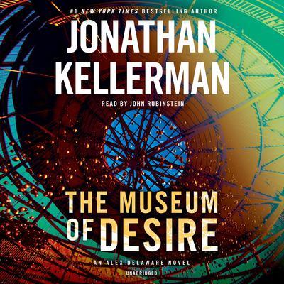 The Museum of Desire: An Alex Delaware Novel Audiobook, by Jonathan Kellerman