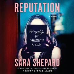 Reputation: A Novel Audiobook, by Sara Shepard