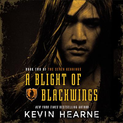 A Blight of Blackwings Audiobook, by Kevin Hearne