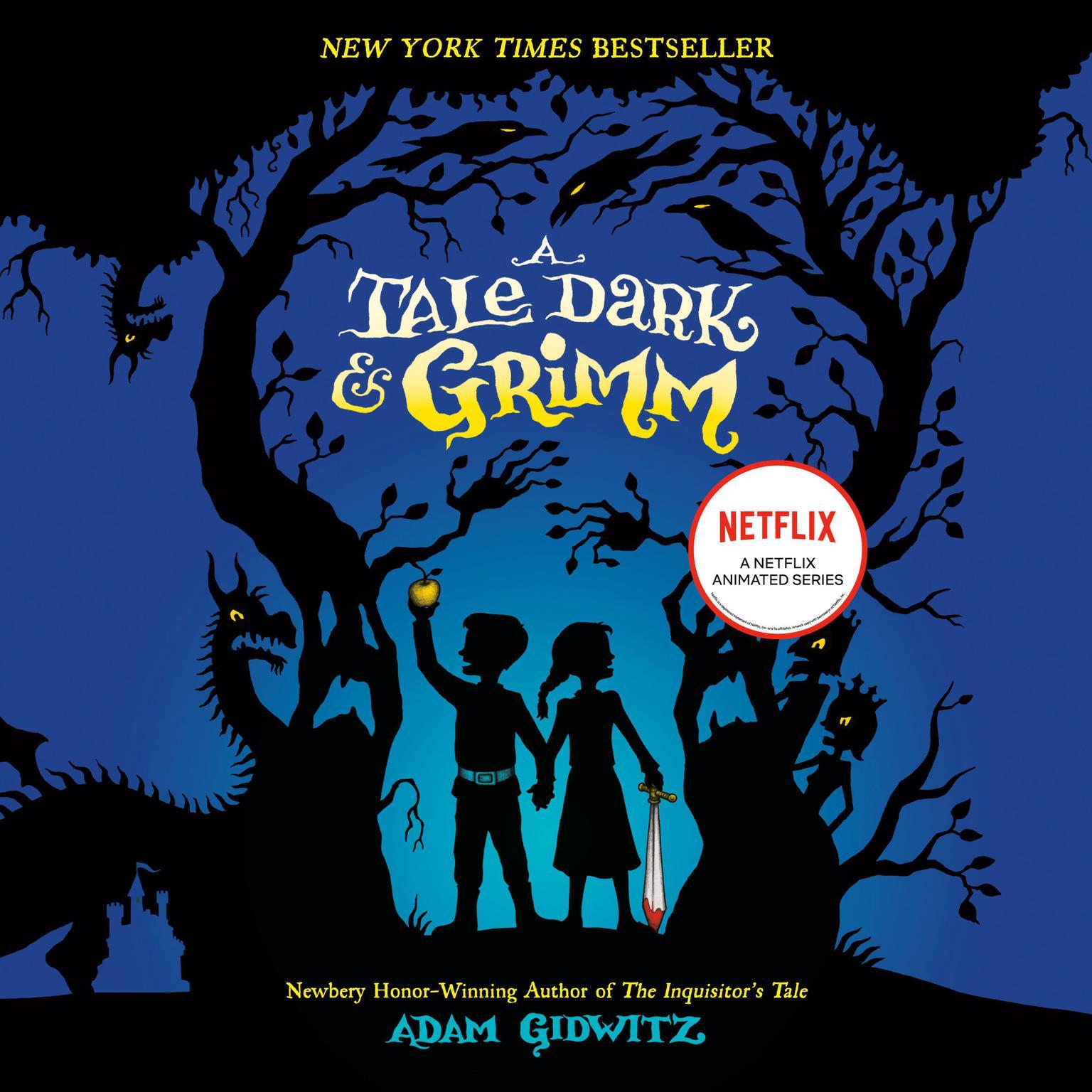 A Tale Dark & Grimm Audiobook, by Adam Gidwitz