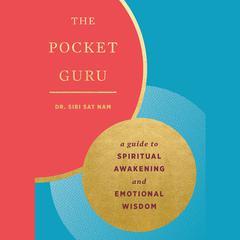 The Pocket Guru: Guidance and mantras for spiritual awakening and emotional wisdom Audiobook, by Siri Sat Nam Singh