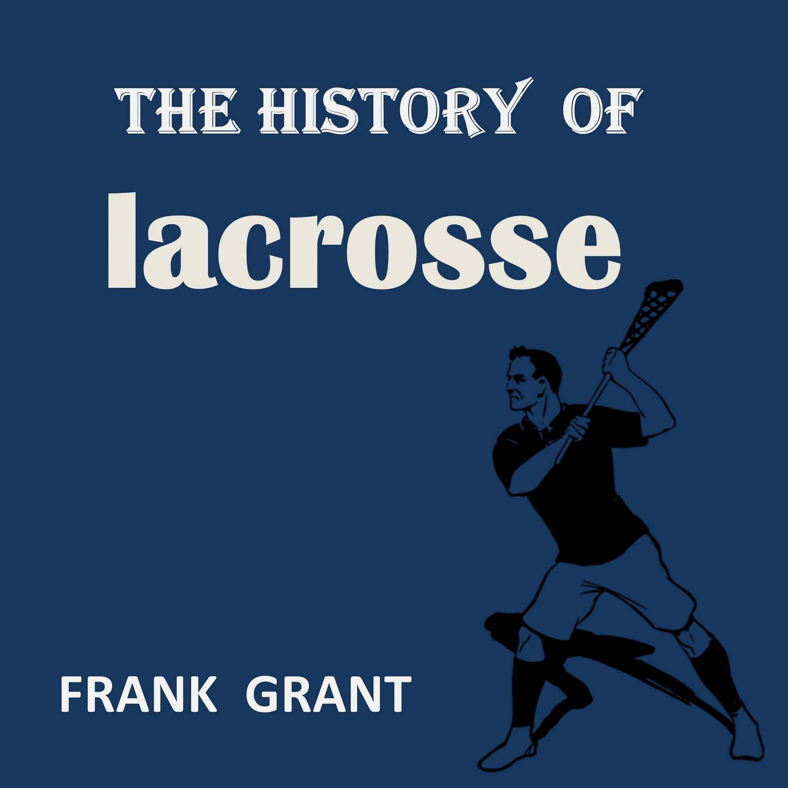Printable The History of Lacrosse  Audiobook Cover Art
