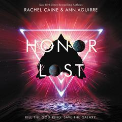 Honor Lost Audiobook, by Ann Aguirre, Rachel Caine