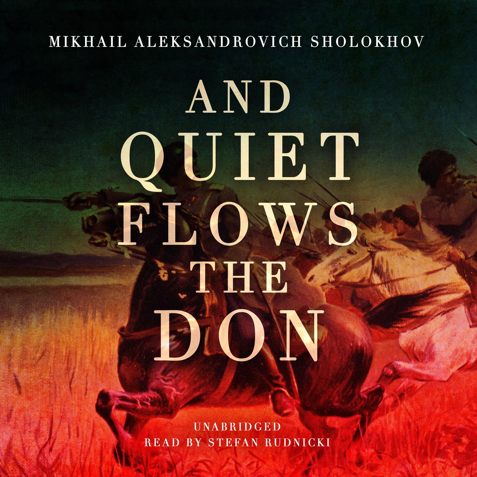 And Quiet Flows the Don Audiobook, by Mikhail Sholokhov