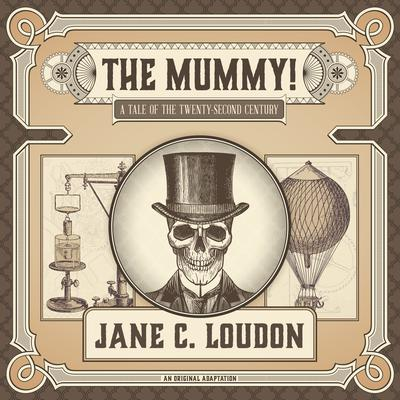 The Mummy!: A Tale of the Twenty-Second Century Audiobook, by Jane C. Loudon