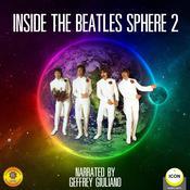 Inside The Beatles Sphere 2 Audiobook, by Geoffrey Giuliano