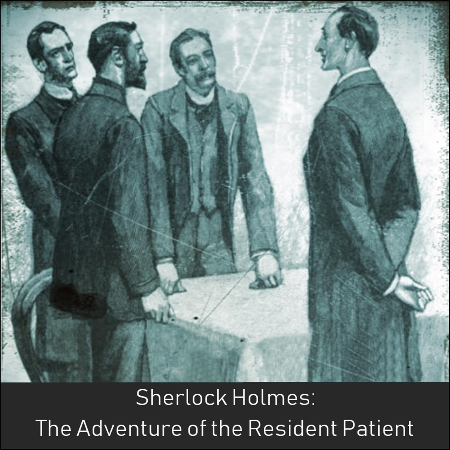 Sherlock Holmes: The Adventure of the Resident Patient Audiobook, by Arthur Conan Doyle