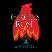 The Circus Rose Audiobook, by Betsy Cornwell