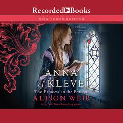 Anna of Kleve, The Princess in the Portrait Audiobook, by Alison Weir