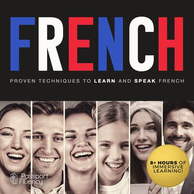 French: Proven Techniques to Learn and Speak French Audiobook, by Made for Success