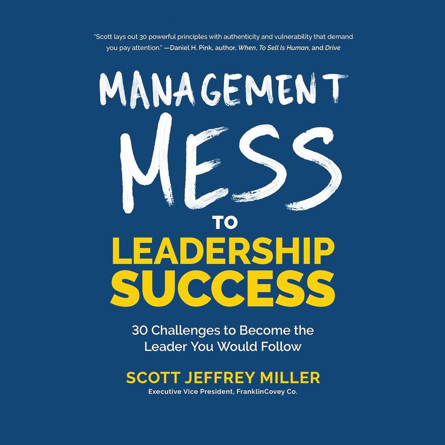Printable Management Mess to Leadership Success: 30 Challenges to Become the Leader You Would Follow Audiobook Cover Art