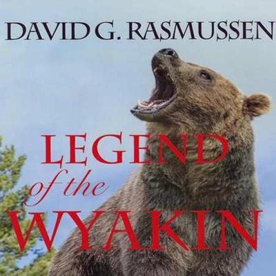 Legend of The Wyakin Audiobook, by David G. Rasmussen