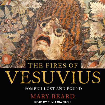The Fires of Vesuvius: Pompeii Lost and Found Audiobook, by