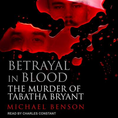 Betrayal in Blood: The Murder of Tabatha Bryant Audiobook, by