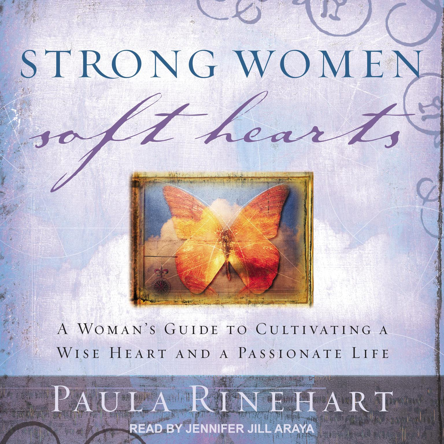 Printable Strong Women, Soft Hearts: A Woman's Guide to Cultivating a Wise Heart and a Passionate Life Audiobook Cover Art