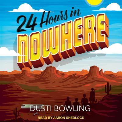 24 Hours in Nowhere Audiobook, by