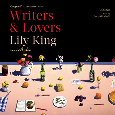 Writers & Lovers: A Novel Audiobook, by