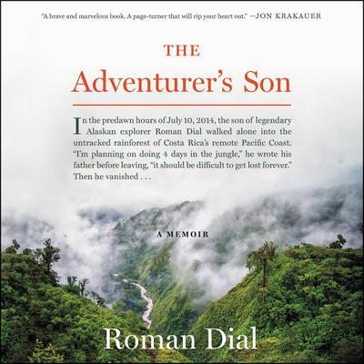 The Adventurers Son: A Memoir Audiobook, by Roman Dial