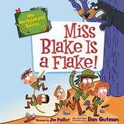 My Weirder-est School #4: Miss Blake Is a Flake! Audiobook, by Dan Gutman