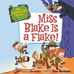 My Weirder-est School #4: Miss Blake Is a Flake! Audiobook, by Dan Gutman