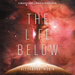 The Life Below Audiobook, by Alexandra Monir