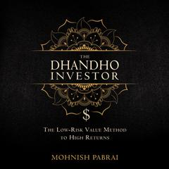 The Dhandho Investor: The Low-Risk Value Method to High Returns Audiobook, by Mohnish Pabrai