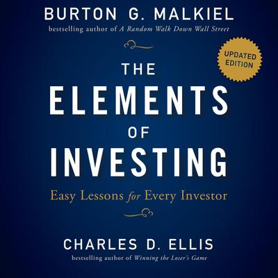 The Elements of Investing: Easy Lessons for Every Investor, Updated Edition Audiobook, by Charles D. Ellis