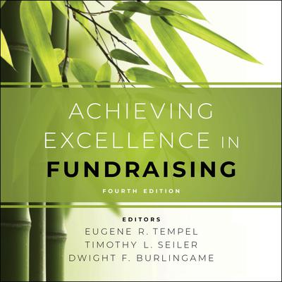 Achieving Excellence in Fundraising: 4th Edition Audiobook, by Author Info Added Soon