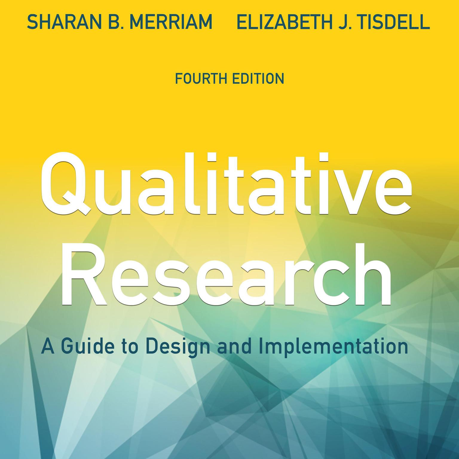 Qualitative Research: A Guide to Design and Implementation, 4th Edition Audiobook, by Sharan B. Merriam