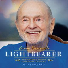 Lightbearer: The Life and Legacy of a disciple of Paramhansa Yogananda Audiobook, by Asha Nayaswami