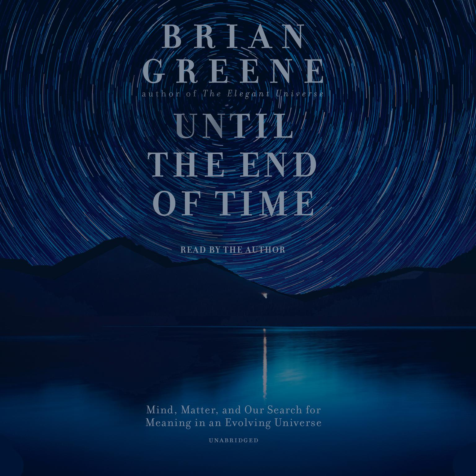 Printable Until the End of Time: Mind, Matter, and Our Search for Meaning in an Evolving Universe Audiobook Cover Art