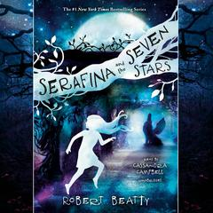 Serafina and the Seven Stars Audiobook, by Robert Beatty