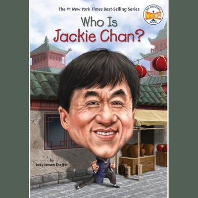 Who Is Jackie Chan? Audiobook, by