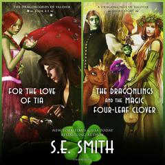 For the Love of Tia & The Dragonlings and the Magic Four-Leaf Clover Audiobook, by S.E. Smith