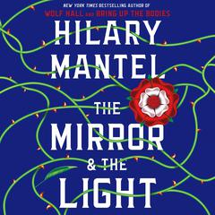 The Mirror & the Light Audiobook, by Hilary Mantel