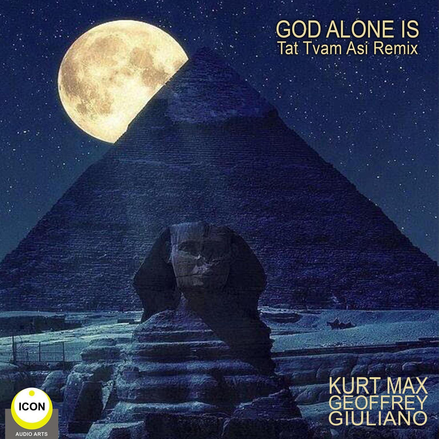 Printable God Alone Is - Tat Tvam Asi Remix Audiobook Cover Art