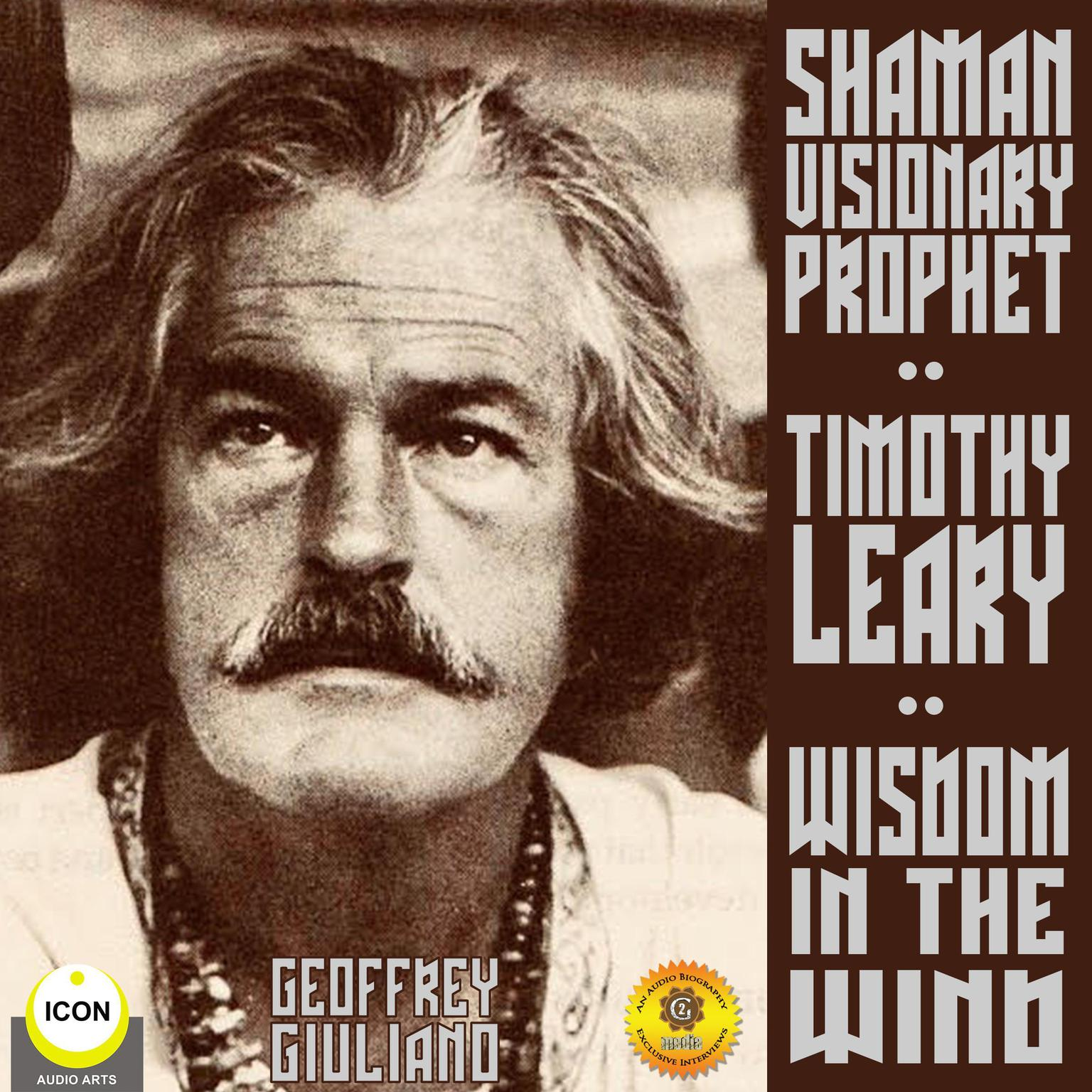 Printable Timothy Leary Shaman Visionary Prophet - Wisdom in the Wind Audiobook Cover Art