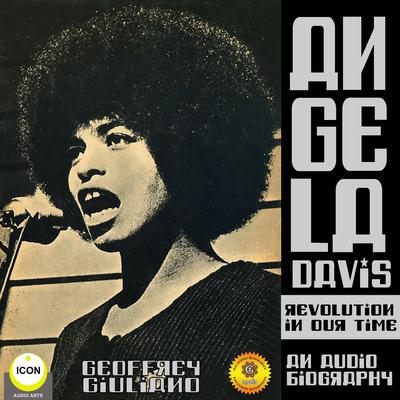 Angela Davis Revolution in Our Time - an Audio Biography Audiobook, by