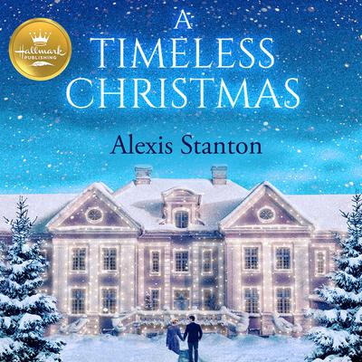 A Timeless Christmas Audiobook, by Alexis Stanton