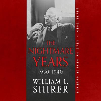 The Nightmare Years, 1930–1940 Audiobook, by William L. Shirer