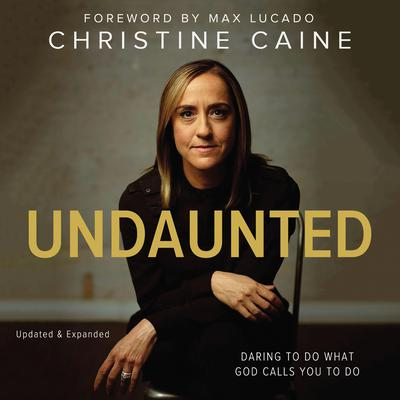 Undaunted: Daring to Do What God Calls You to Do Audiobook, by