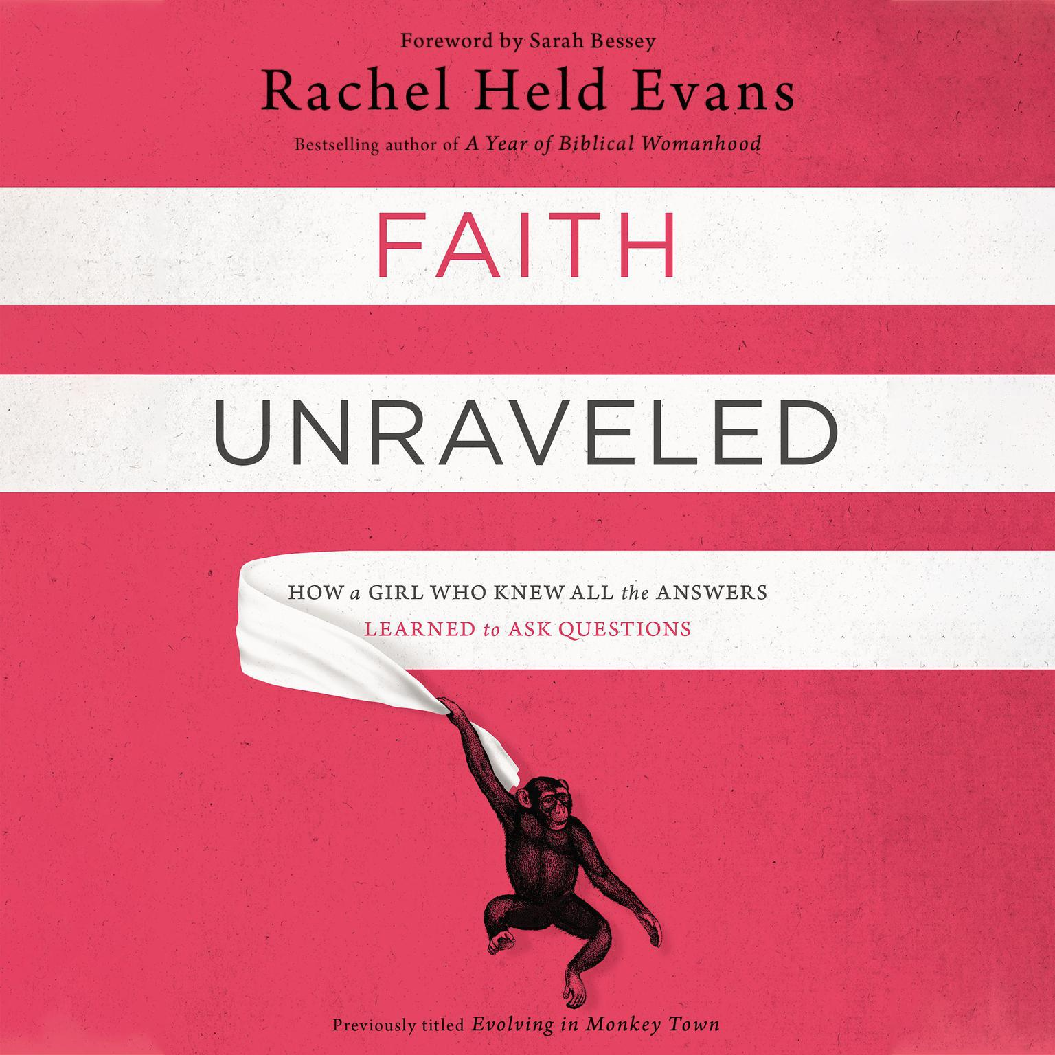 Printable Faith Unraveled: How a Girl Who Knew All the Answers Learned to Ask Questions Audiobook Cover Art