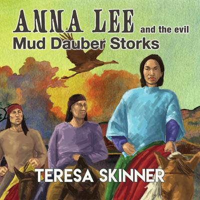 Anna Lee and the Evil Mud Dauber Storks Audiobook, by Teresa Skinner