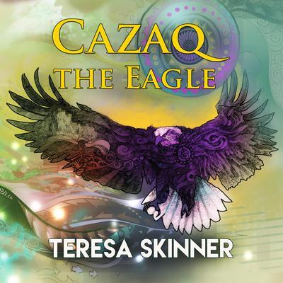 Cazaq the Eagle Audiobook, by Teresa Skinner