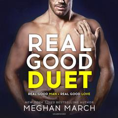 Real Good Duet Audiobook, by Meghan March