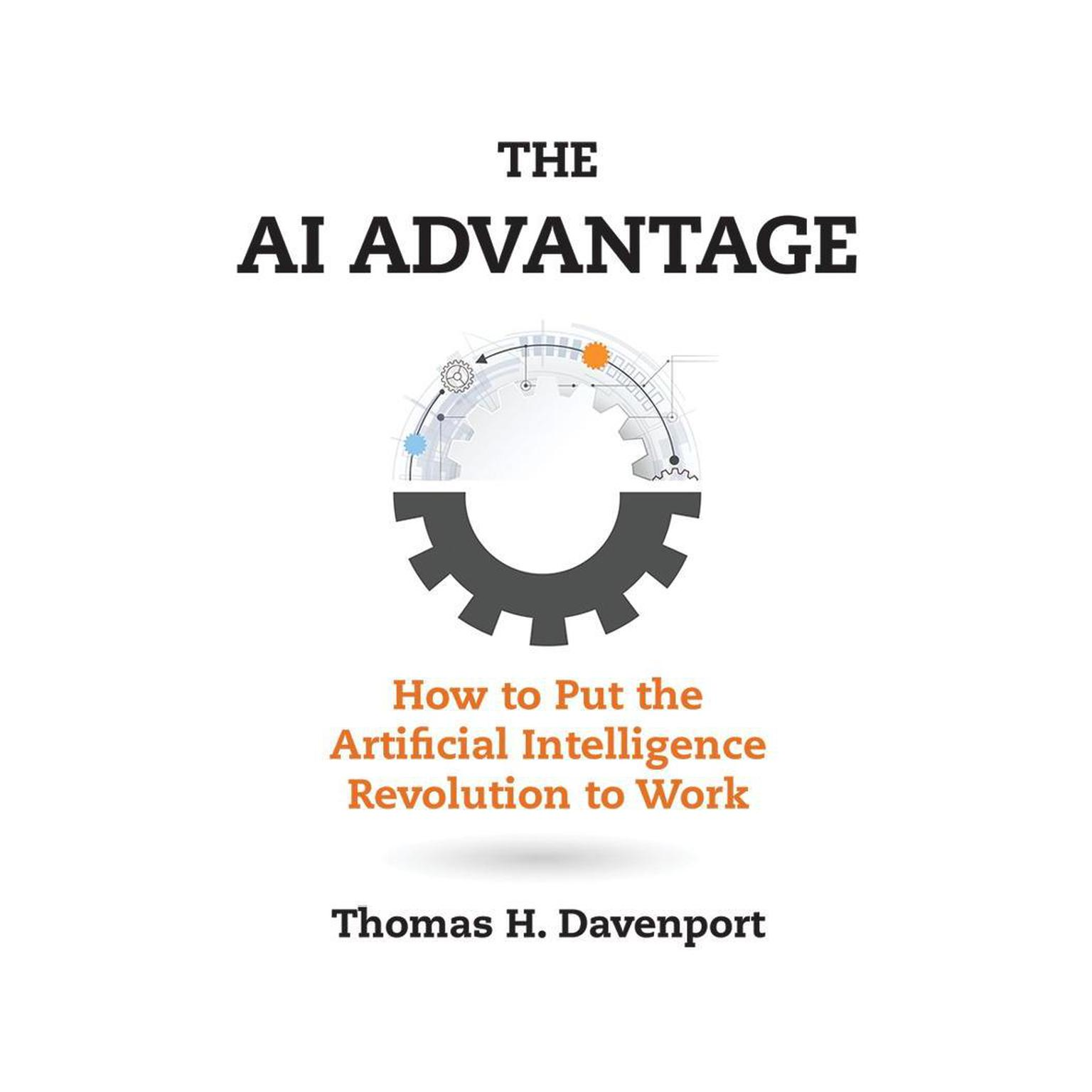 Printable The AI Advantage: How to Put the Artificial Intelligence Revolution to Work Audiobook Cover Art