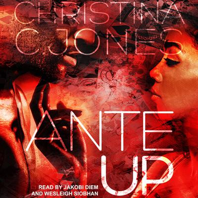 Ante Up: High Stakes Book 1 Audiobook, by Christina C. Jones