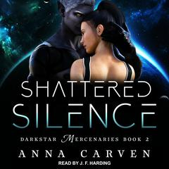 Shattered Silence Audiobook, by Anna Carven